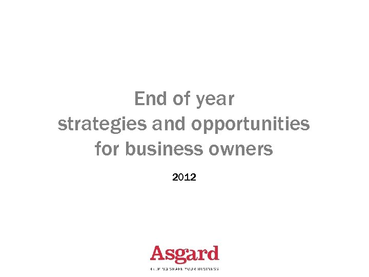 End of year strategies and opportunities for business owners 2012