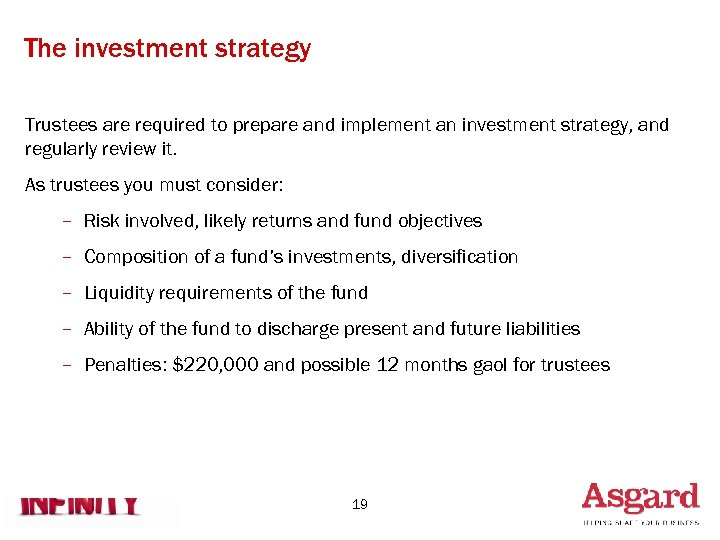 The investment strategy Trustees are required to prepare and implement an investment strategy, and