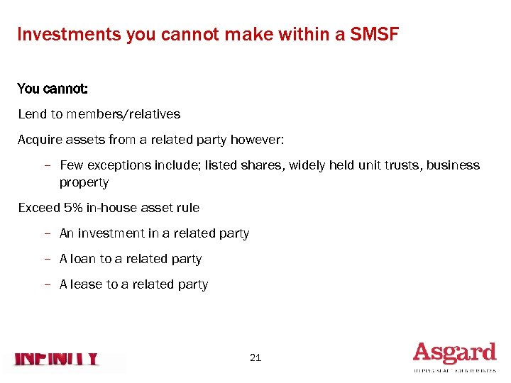 Investments you cannot make within a SMSF You cannot: Lend to members/relatives Acquire assets