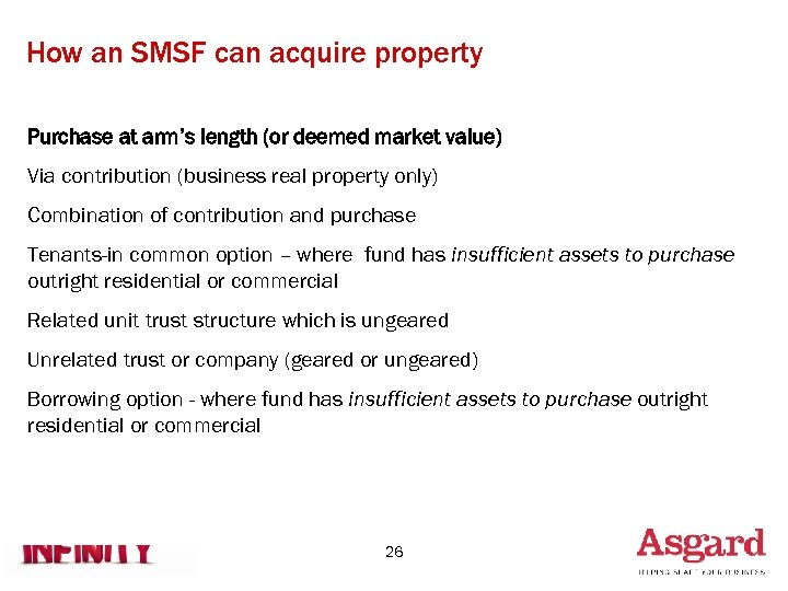 How an SMSF can acquire property Purchase at arm's length (or deemed market value)