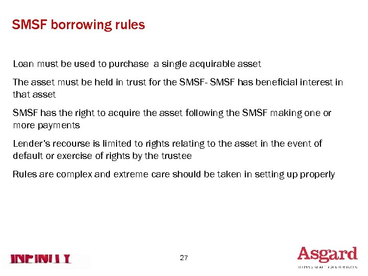 SMSF borrowing rules Loan must be used to purchase a single acquirable asset The