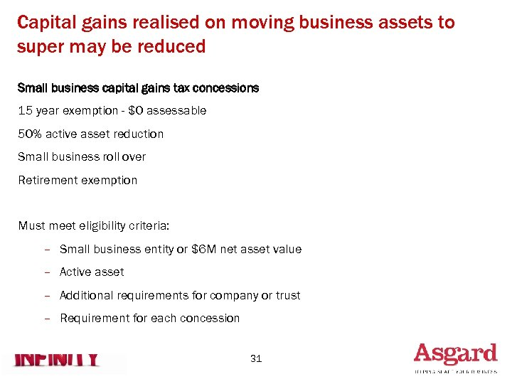 Capital gains realised on moving business assets to super may be reduced Small business