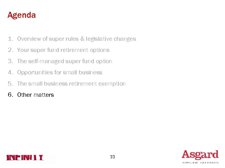 Agenda 1. Overview of super rules & legislative changes 2. Your super fund retirement