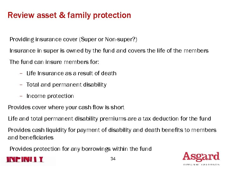 Review asset & family protection Providing insurance cover (Super or Non-super? ) Insurance in