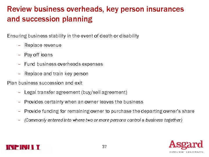 Review business overheads, key person insurances and succession planning Ensuring business stability in the