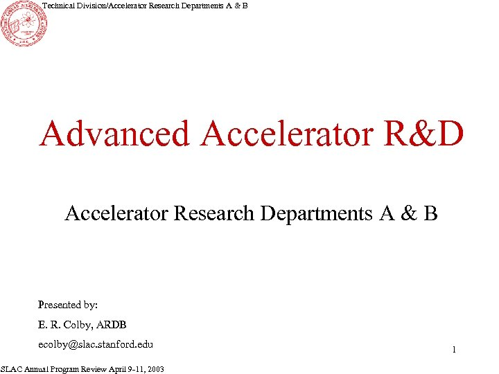 Technical Division/Accelerator Research Departments A & B Advanced Accelerator R&D Accelerator Research Departments A