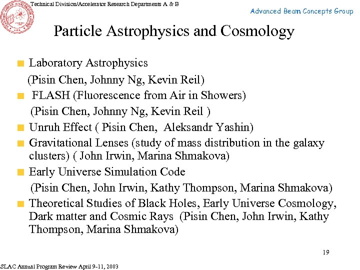 Technical Division/Accelerator Research Departments A & B Advanced Beam Concepts Group Particle Astrophysics and