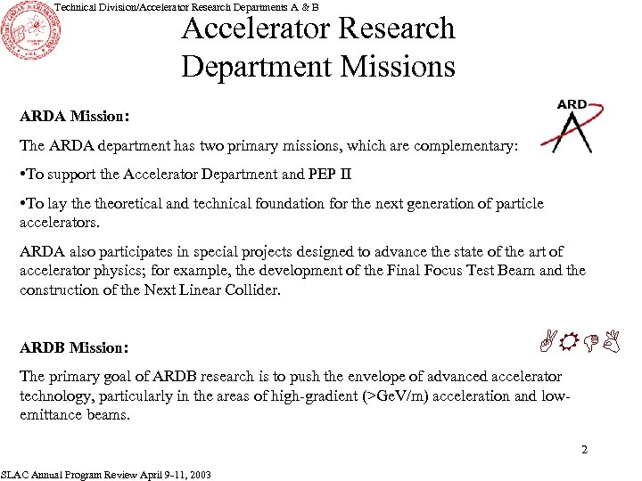 Technical Division/Accelerator Research Departments A & B Accelerator Research Department Missions ARDA Mission: The