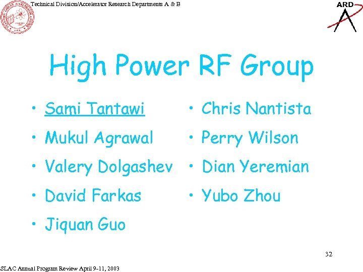 Technical Division/Accelerator Research Departments A & B High Power RF Group • Sami Tantawi