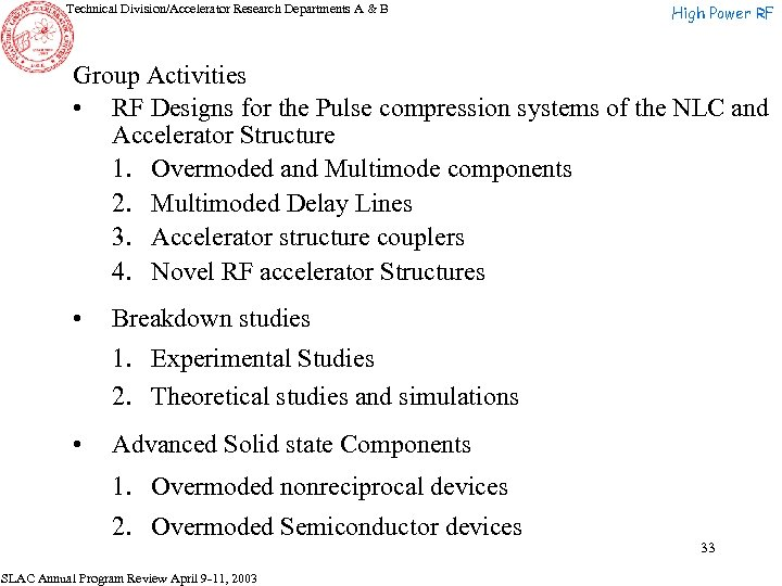 Technical Division/Accelerator Research Departments A & B High Power RF Group Activities • RF