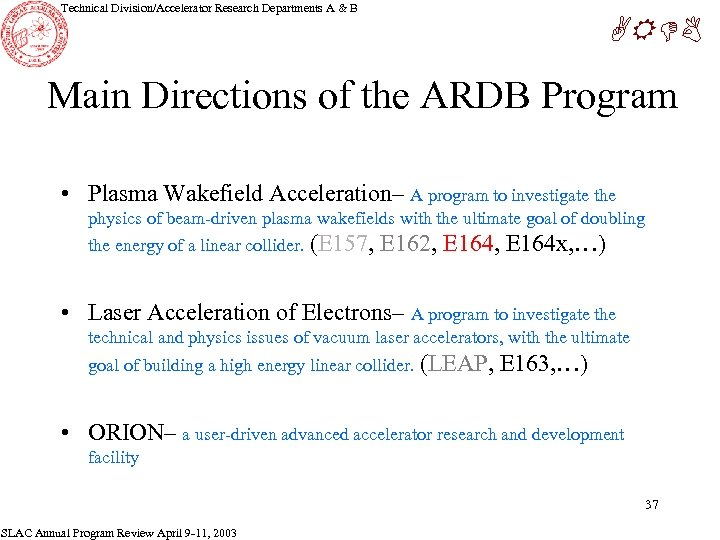 Technical Division/Accelerator Research Departments A & B ARDB Main Directions of the ARDB Program