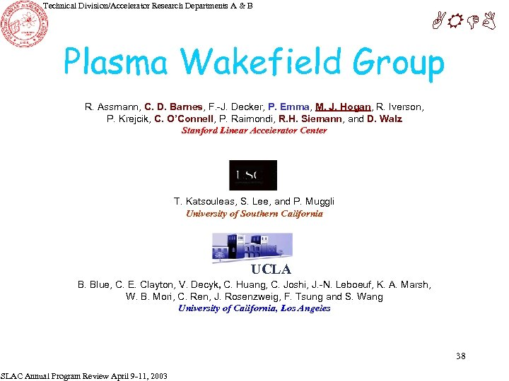 Technical Division/Accelerator Research Departments A & B ARDB Plasma Wakefield Group R. Assmann, C.