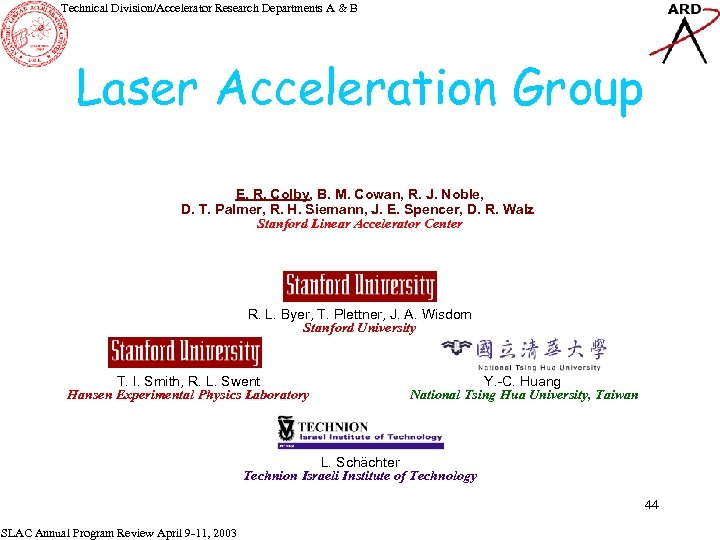 Technical Division/Accelerator Research Departments A & B Laser Acceleration Group E. R. Colby, B.