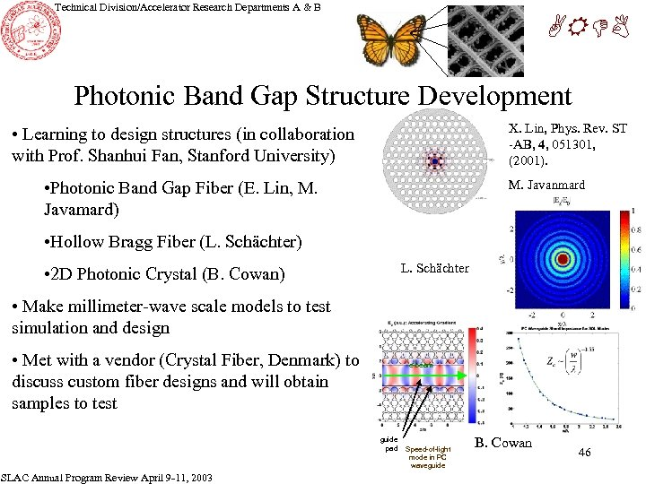 Technical Division/Accelerator Research Departments A & B ARDB Photonic Band Gap Structure Development X.