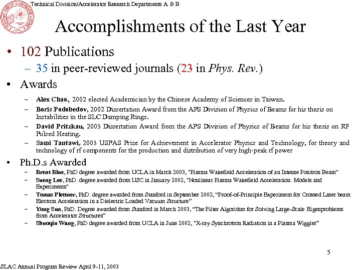 Technical Division/Accelerator Research Departments A & B Accomplishments of the Last Year • 102