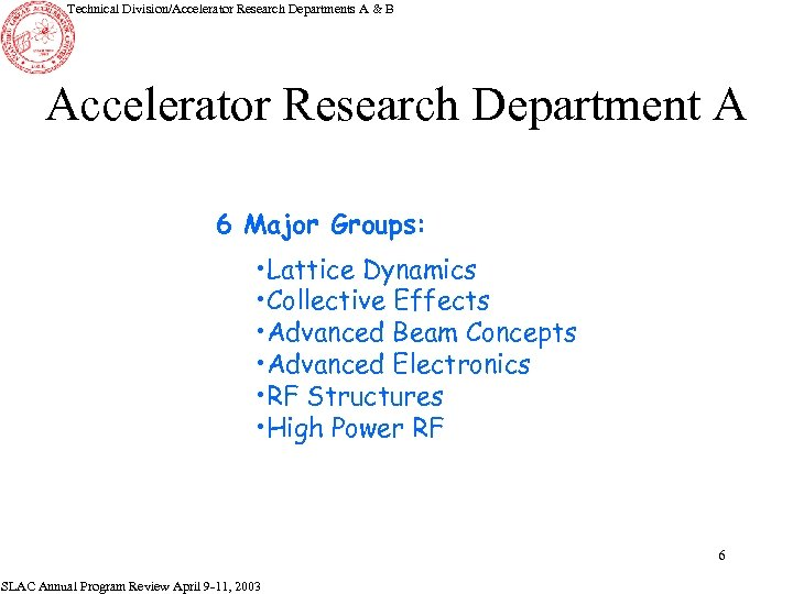 Technical Division/Accelerator Research Departments A & B Accelerator Research Department A 6 Major Groups:
