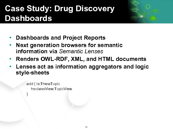Case Study: Drug Discovery Dashboards • Dashboards and Project Reports • Next generation browsers