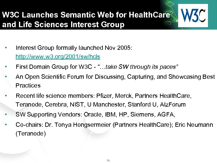 W 3 C Launches Semantic Web for Health. Care and Life Sciences Interest Group