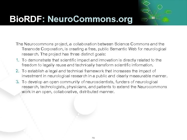 Bio. RDF: Neuro. Commons. org The Neurocommons project, a collaboration between Science Commons and