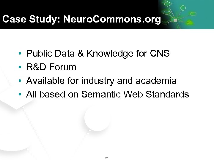 Case Study: Neuro. Commons. org • • Public Data & Knowledge for CNS R&D