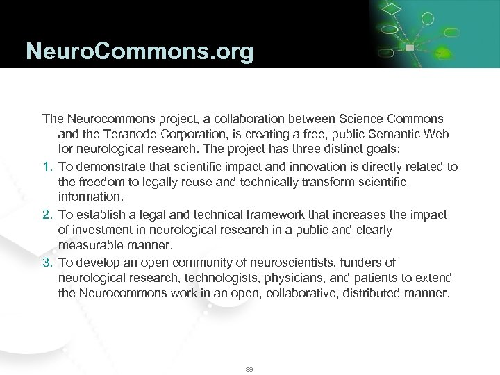 Neuro. Commons. org The Neurocommons project, a collaboration between Science Commons and the Teranode