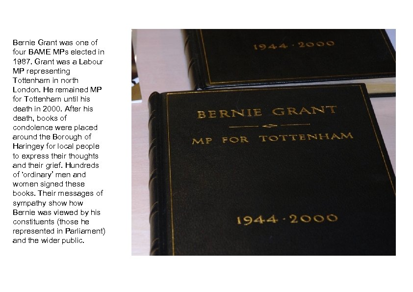 Bernie Grant was one of four BAME MPs elected in 1987. Grant was a