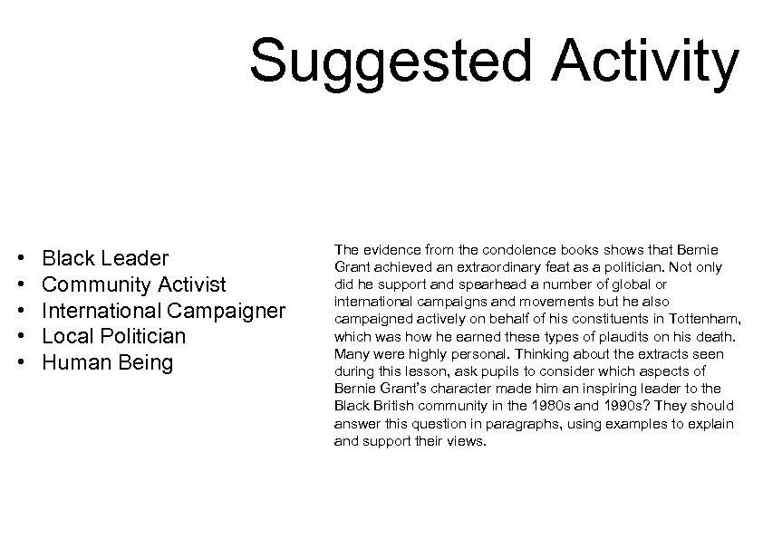 Suggested Activity • • • Black Leader Community Activist International Campaigner Local Politician Human