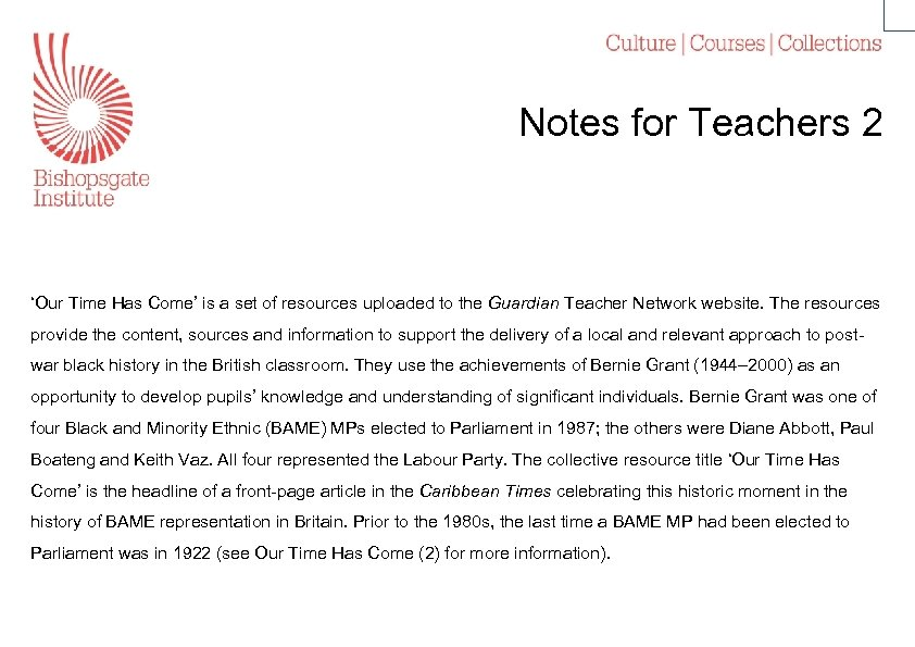 Notes for Teachers 2 'Our Time Has Come' is a set of resources uploaded