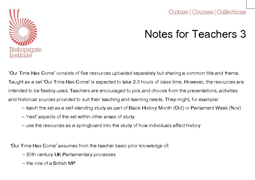 Notes for Teachers 3 'Our Time Has Come' consists of five resources uploaded separately