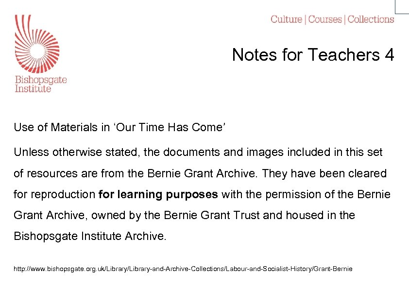 Notes for Teachers 4 Use of Materials in 'Our Time Has Come' Unless otherwise