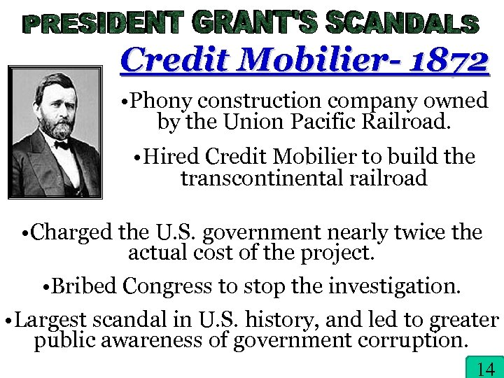 Credit Mobilier- 1872 • Phony construction company owned by the Union Pacific Railroad. •