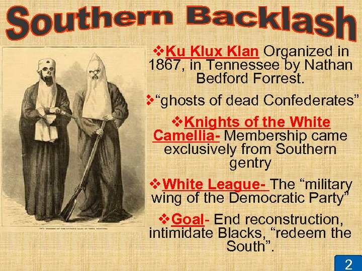 "v. Ku Klux Klan Organized in 1867, in Tennessee by Nathan Bedford Forrest. v""ghosts"
