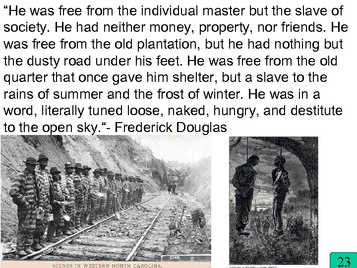 """He was free from the individual master but the slave of society. He had"