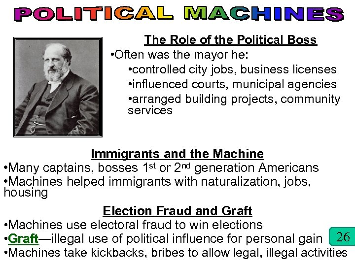 The Role of the Political Boss • Often was the mayor he: • controlled