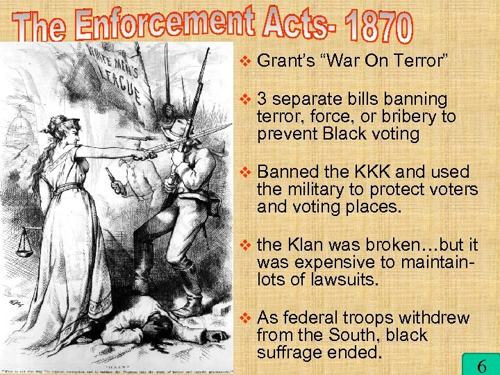 "v Grant's ""War On Terror"" v 3 separate bills banning terror, force, or bribery"