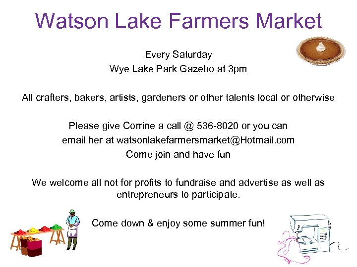 Watson Lake Farmers Market Every Saturday Wye Lake Park Gazebo at 3 pm All