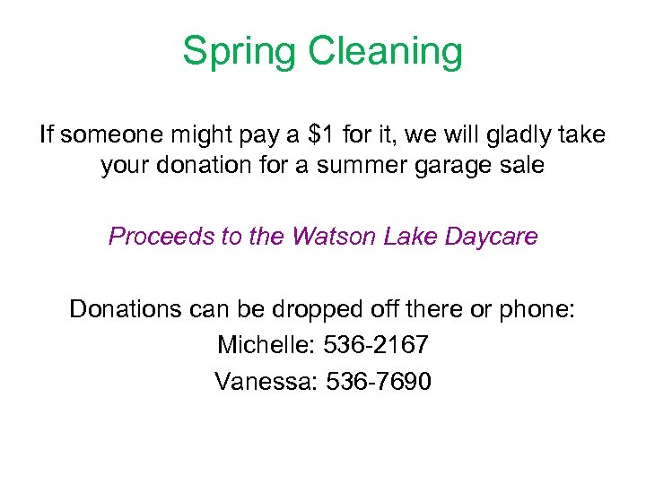 Spring Cleaning If someone might pay a $1 for it, we will gladly take