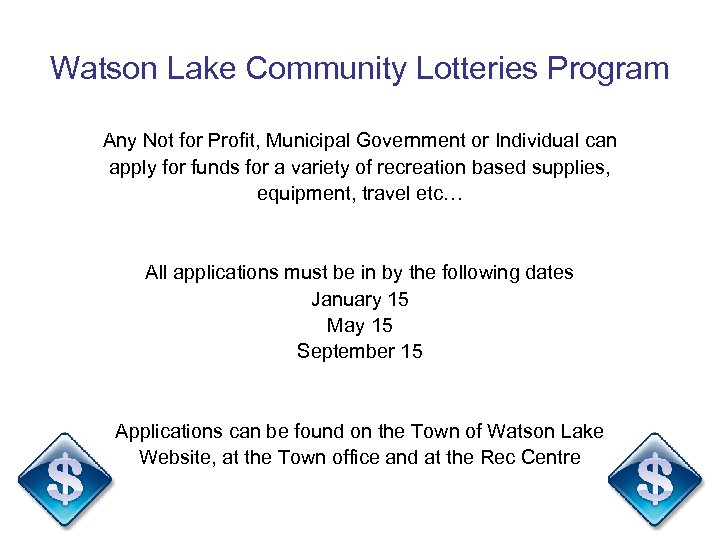 Watson Lake Community Lotteries Program Any Not for Profit, Municipal Government or Individual can