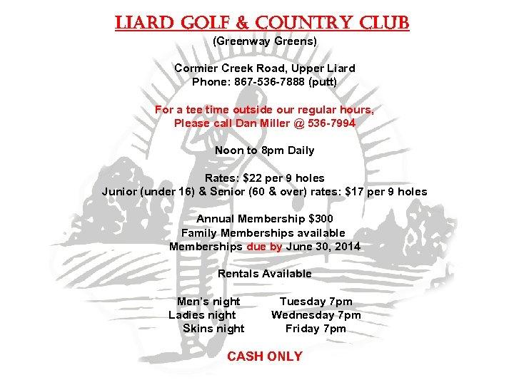 l. IAr. D Gol. F & Country Club (Greenway Greens) Cormier Creek Road, Upper