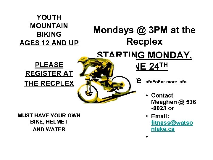 YOUTH MOUNTAIN BIKING AGES 12 AND UP PLEASE REGISTER AT THE RECPLEX MUST HAVE