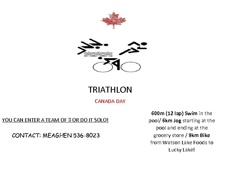 TRIATHLON CANADA DAY YOU CAN ENTER A TEAM OF 3 OR DO IT SOLO!