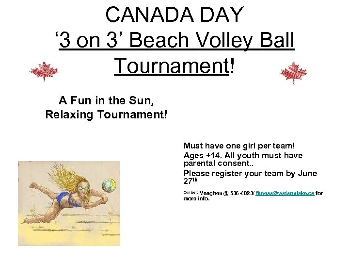 CANADA DAY ' 3 on 3' Beach Volley Ball Tournament! A Fun in the
