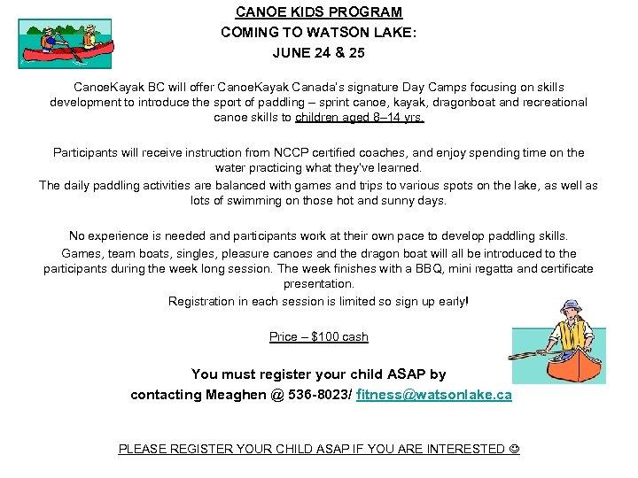 CANOE KIDS PROGRAM COMING TO WATSON LAKE: JUNE 24 & 25 Canoe. Kayak BC