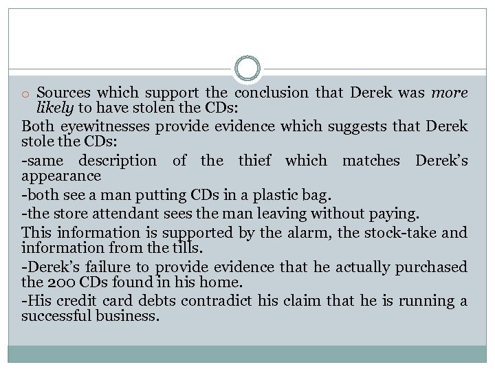 o Sources which support the conclusion that Derek was more likely to have stolen