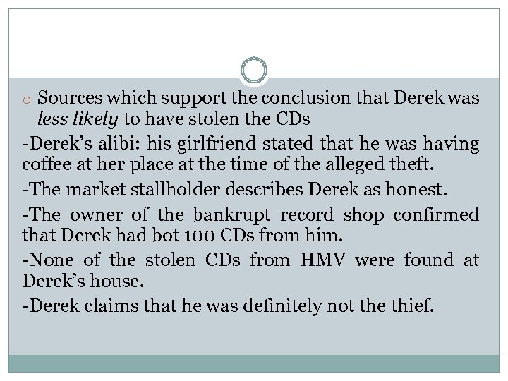 o Sources which support the conclusion that Derek was less likely to have stolen