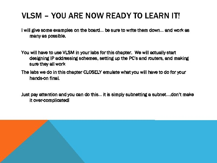 VLSM – YOU ARE NOW READY TO LEARN IT! I will give some examples