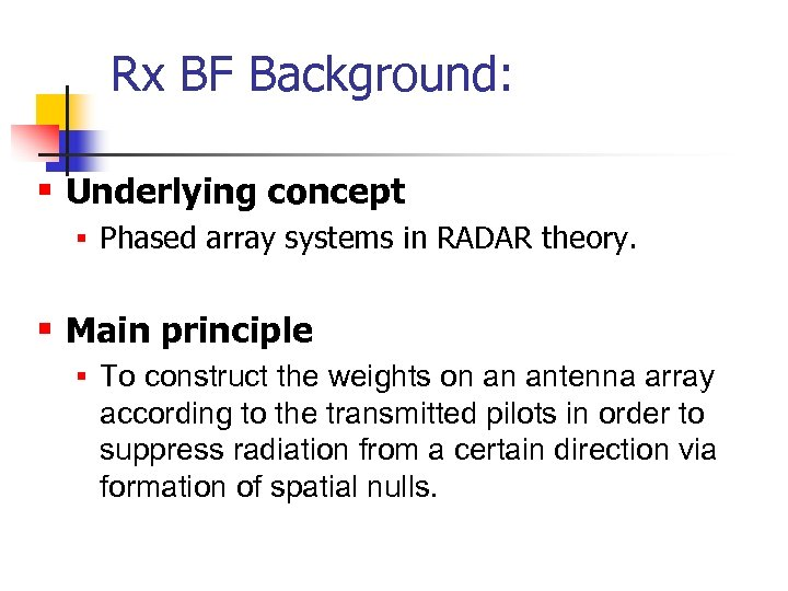 Rx BF Background: § Underlying concept § Phased array systems in RADAR theory. §