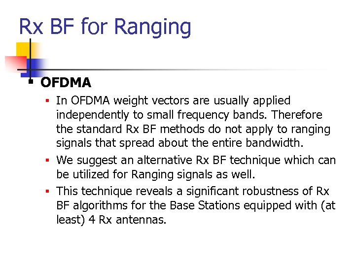 Rx BF for Ranging § OFDMA § In OFDMA weight vectors are usually applied