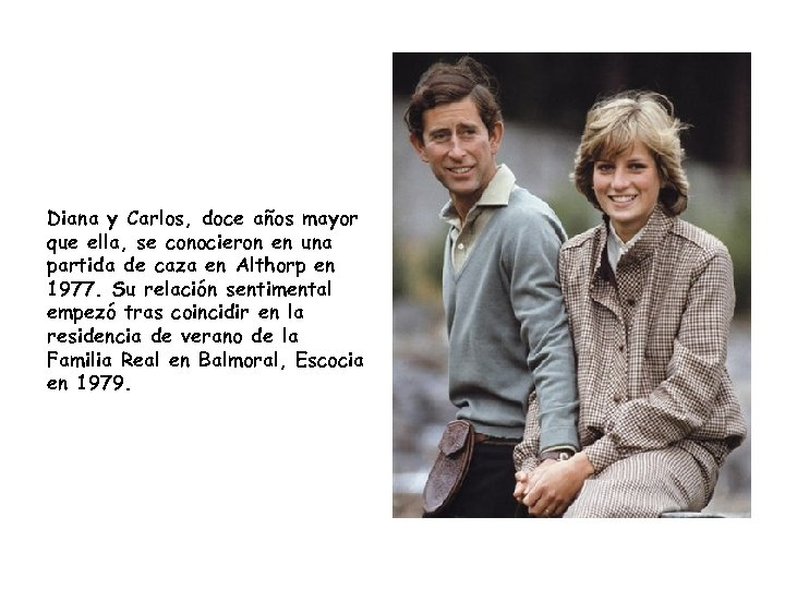 Diana y Carlos, doce años mayor que ella, se conocieron en una partida de