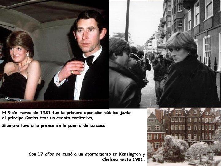 El 9 de marzo de 1981 fue la primera aparición pública junto al príncipe